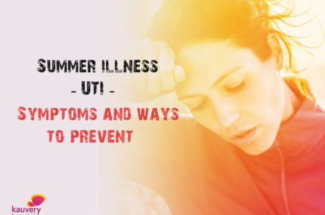 Summer Illness – UTI – Symptoms and Ways to Prevent