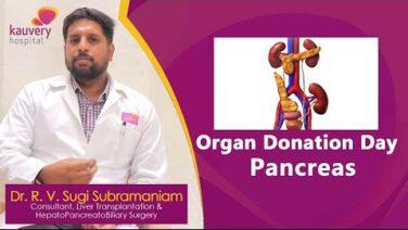 Organ Donation – Pancreas ( Tamil) | Kauvery Hospital