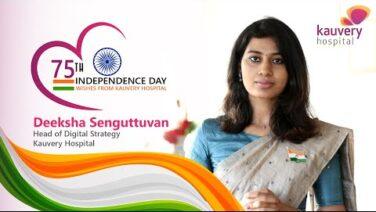 Happy Independence Day | Kauvery Hospital